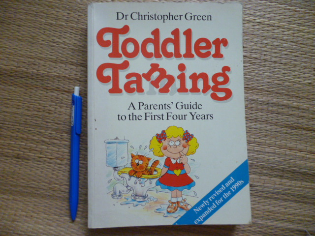Toddler Taming (A Parents' Guide to the First Four Years)