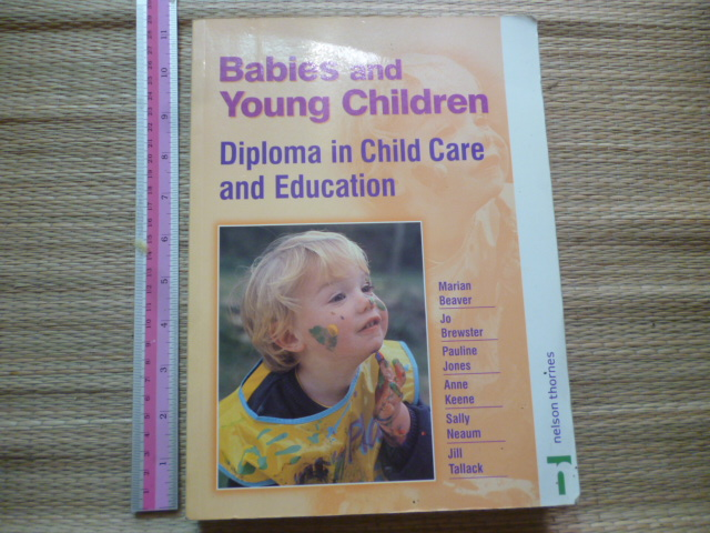 Babies and Young Children: Diploma in Child Care and Education