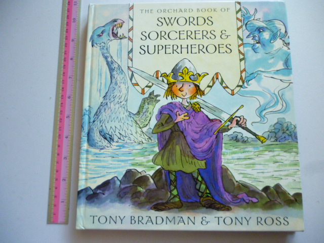 The Orchard Book of Swords, Sorcerers & Superheroes