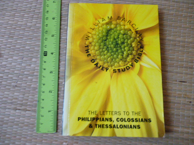 The Letters to the Philippians, Colossians & Thessalonians