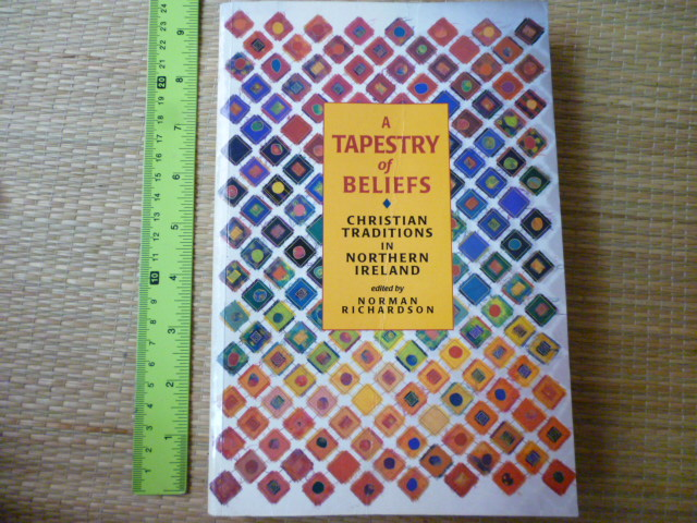 A Tapestry of Beliefs (Christian Traditions in Northern Ireland)