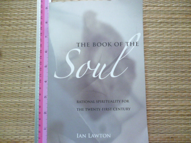 The Book of the Soul (Rational Spirituality For the Twenty-First Century)