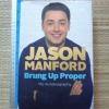 Brung Up Proper (An Autobiography of Jason Manford)