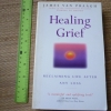 Healing Grief (Reclaiming Life After Any Loss)