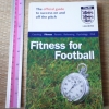 Fitness For Football (The Official Guide to Success on and Off the Pitch)