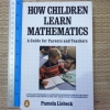 How Children Learn Mathematics: A Guide for Parents and Teachers