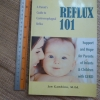 REFLUX 101 (A Parent's Guide to Gastroesophageal Reflux)