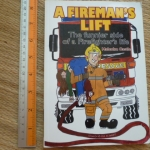 A Fireman's Life (The Funnier Side of a Firefighter's Life)