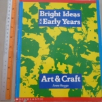 Bright Ideas For Early Years (Art & Craft)