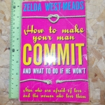 How To Make Your Man COMMIT And What To do If He Won't