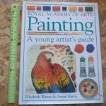 PAINTING: A Young Artist's Guide (Royal Academy of Arts)