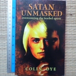 Satan Unmasked (Overcoming the Jezebel Spirit)