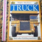 Mighty Machines: TRUCK And Other Building Machines