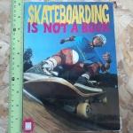 Skateboarding Is Not a Book