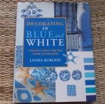 Decorating in BLUE and WHITE (Creative Ideas For The Home Decorator)
