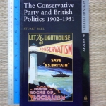 The Conservative Party and British Politics 1902-1951
