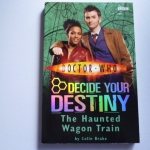 Doctor Who Decide Your Destiny 8: The Haunted Wagon Train
