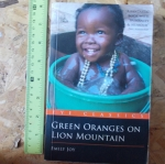 Green Oranges on Lion Mountain (By Emily Joy)