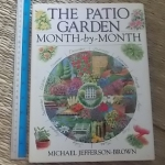 The Patio Garden: Month-By-Month
