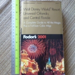 Fodor's 2001: Walt Disney World Resort, Universal Orlando, and Central Florida (A Complete Guide to All the Magic Plus a Full-Size Color Map)