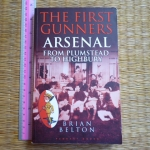 The First Gunners ARSENAL From Plumstead To Highbury