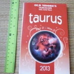 TAURUS 2013: April 21-May 21 (Old Moore's Horoscope Daily Astral Diary)