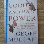 Good and Bad Power (The Ideals and Betrayals of Government)