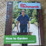 How To Garden (Essential Skills, Advanced Techniques, Practical Step-By-Steps)