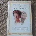 The Other Side of The Street (The Autobiography of Jean Alexander)