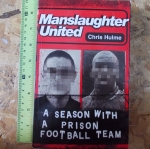 Manslaughter United: A Season With a Prison Football Team